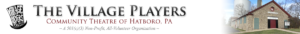 The Village Players of Hatboro masthead