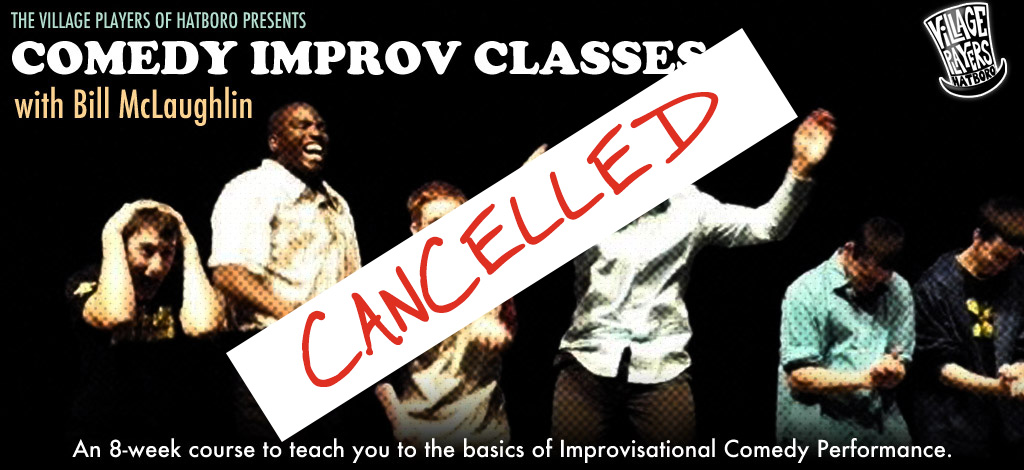 Improv classes have been cancelled